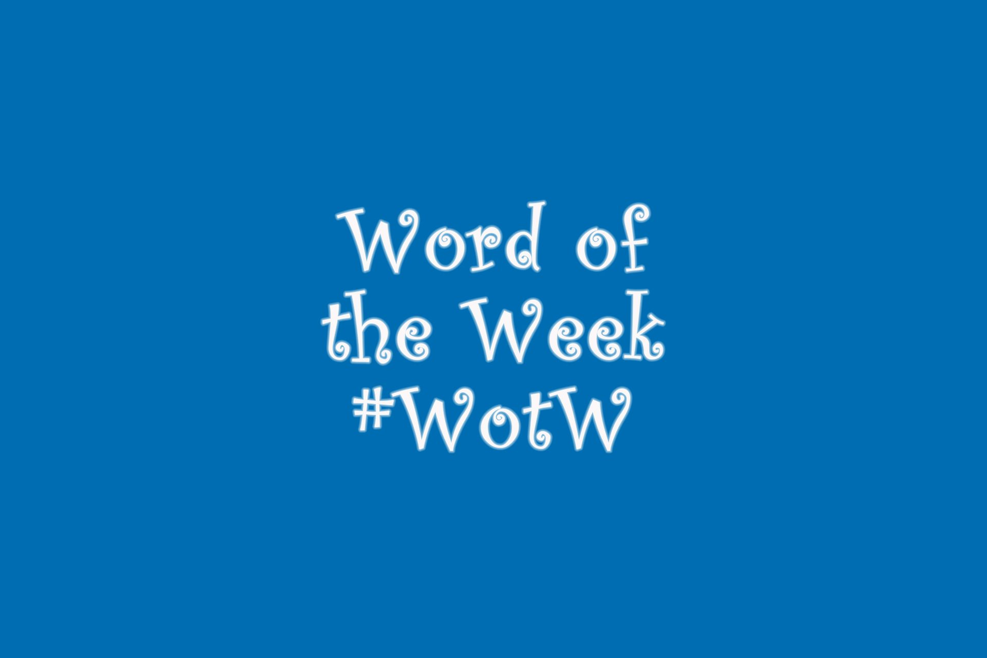 Word Of The Week – Exhausted!