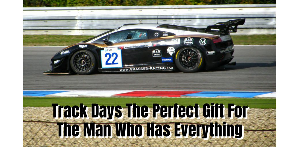 track days perfect gift man who has everything