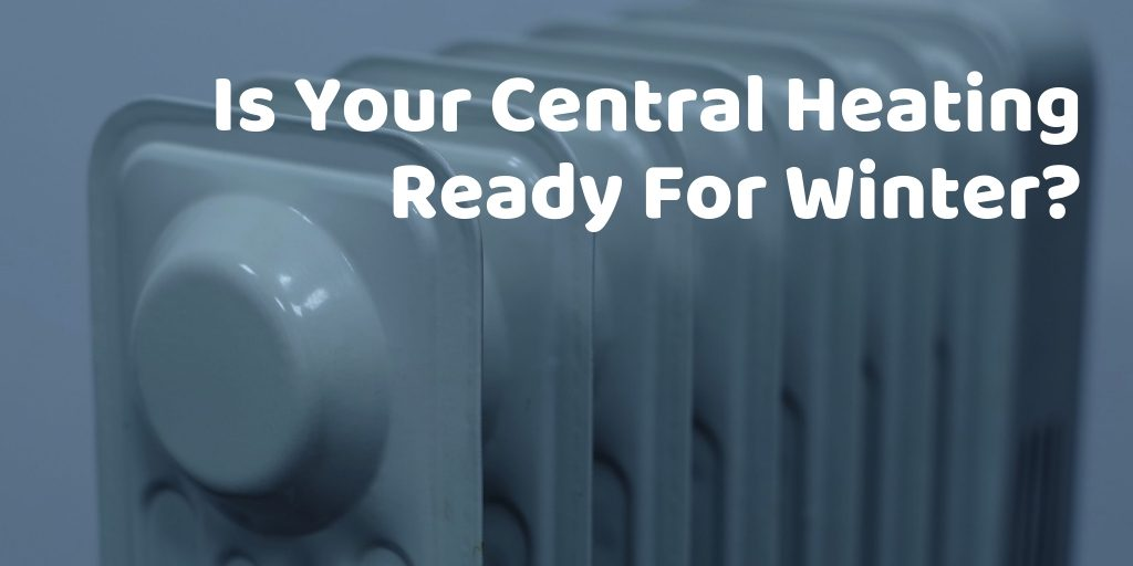 Is Your Central Heating Ready For Winter
