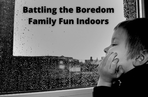 battling the boredom family fun indoors