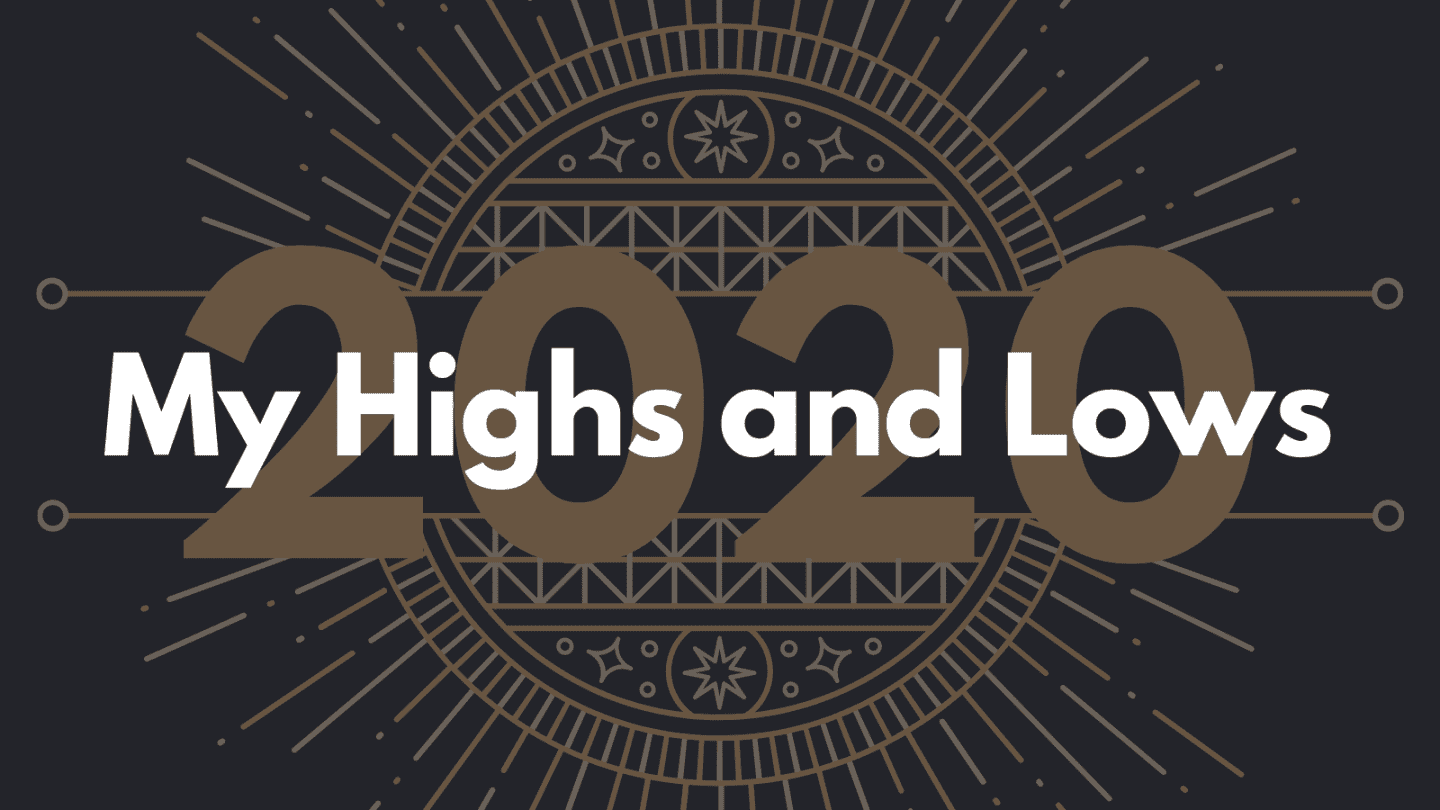 my highs and lows of 2020